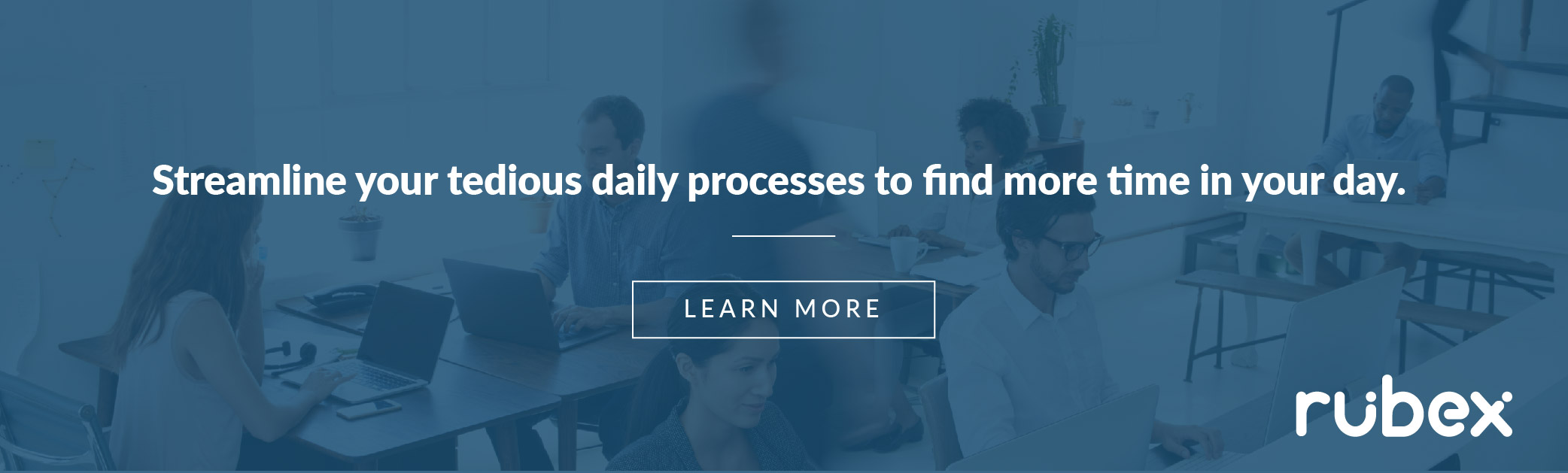 streamline your tedious daily tasks - learn more